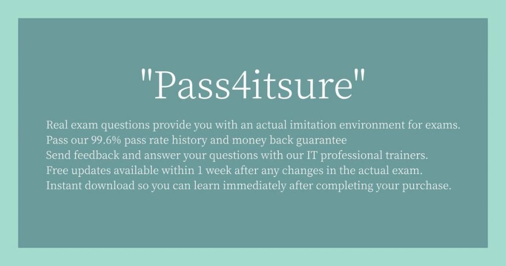 """Pass4itsure"" Reason for selection"